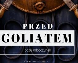 Przed Goliatem #bożyodpoczynek